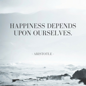Quote from Aristotle: Happiness depends upon ourselves