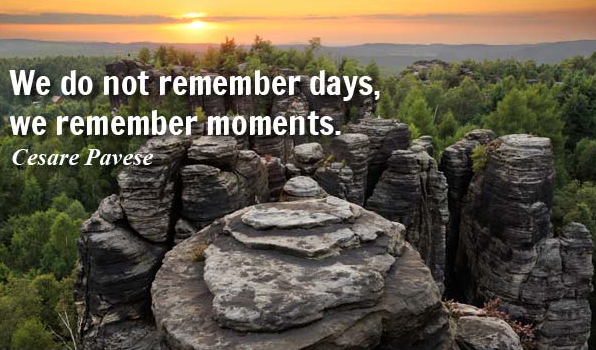 famous quote about remembering moments