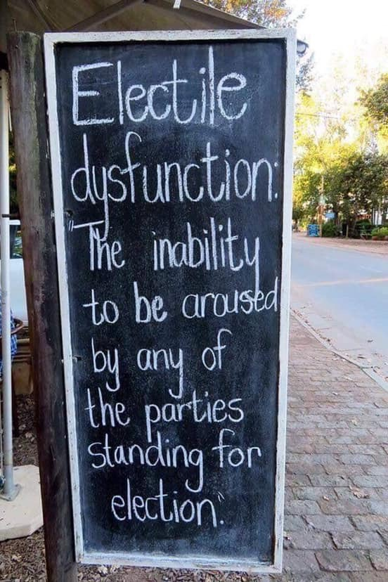 Sign that says Electile dysfunction: The inability to be aroused by any of the political parties